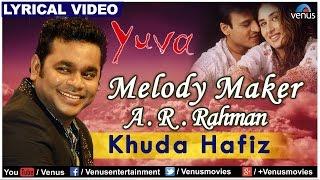 Khuda Hafiz-Anjaana Anjaani Full Lyrical Video | Yuva | Melody Maker - A.R Rahman