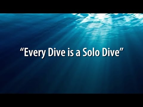 Every Dive is a Solo Dive