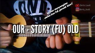 Our - Story Fu Old Cover Ukulele