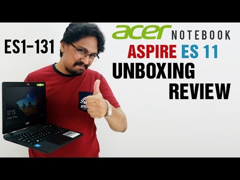 Acer Aspire ES 11 | ES1-131 Notebook Unboxing and Review | What you need to know