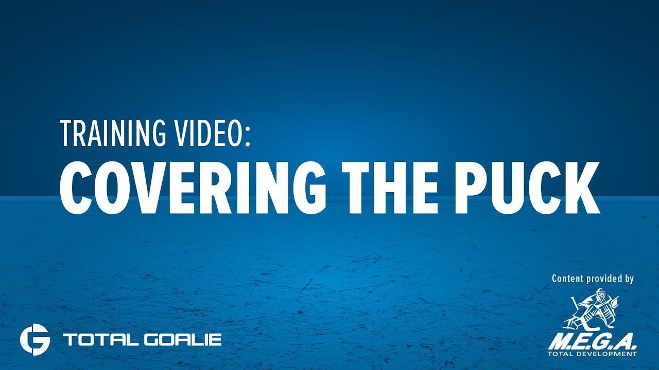 Be A Goalie Training Video Covering The Puck Tips Youtube