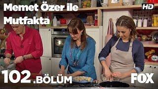 Gambar cover Memet Özer ile Mutfakta 102. Bölüm - Gülhan Kara
