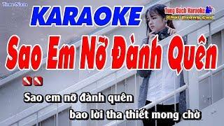 Sao Em Nỡ Đành Quên Karaoke 123 HD - Nhạc Sống Tùng Bách