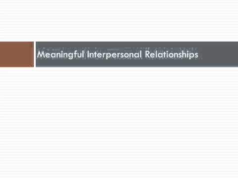 Positive Psychology Class 12   Interpersonal Relationships