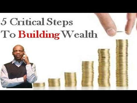 5 Critical Steps to Building Wealth - How to build wealth Financial Health Mentor