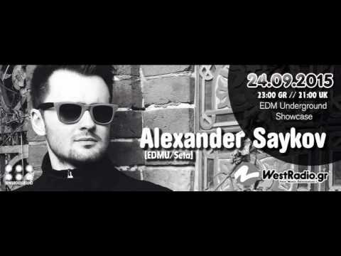 Alexander Saykov @ EDM Underground Showcase 24 09 2015 Westradio gr