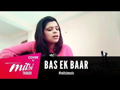Bas Ek Baar   Cover by Mitsi Thakur