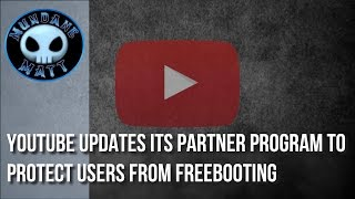 [Internet] YouTube updates its Partner Program to protect users from freebooting
