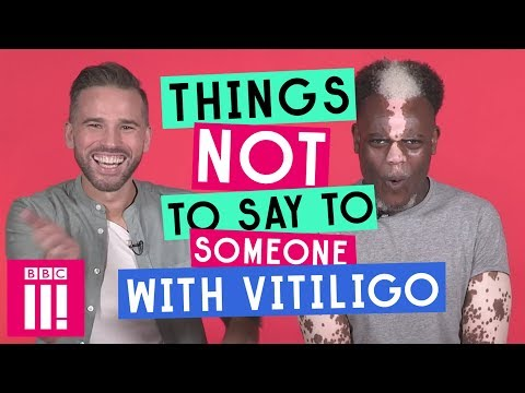 Things Not To Say To Someone With Vitiligo