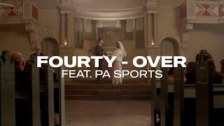 FOURTY X PA SPORTS - OVER (prod. by Chekaa)