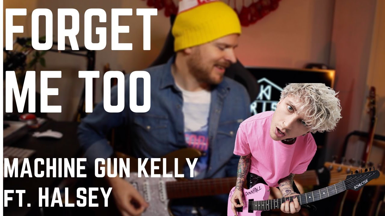 Machine Gun Kelly ft. Halsey - forget me too (Guitar Cover)