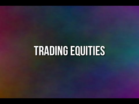 Equities Trading Tutorial