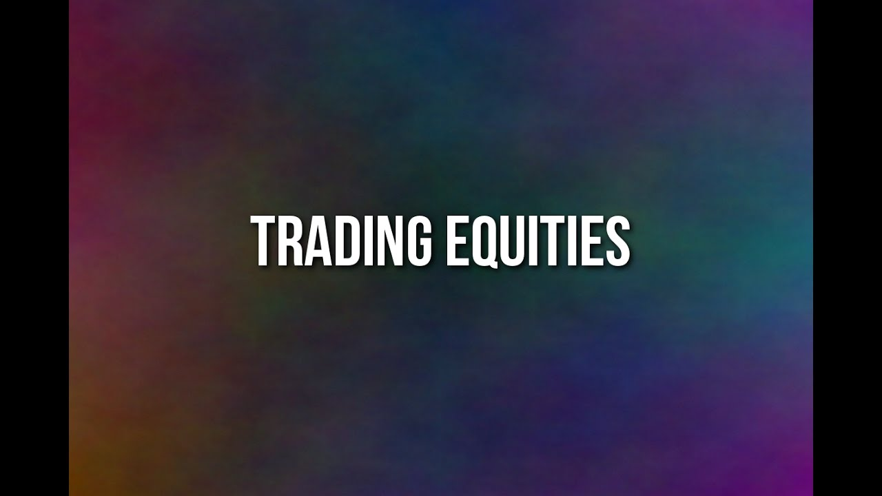 Download Equities Trading Tutorial