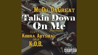 Gambar cover Talkin Down on Me (feat. Kobra Abysmal Aka KOB)