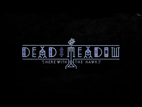 Dead Meadow  Here With The Hawk  ft. Michael Horse