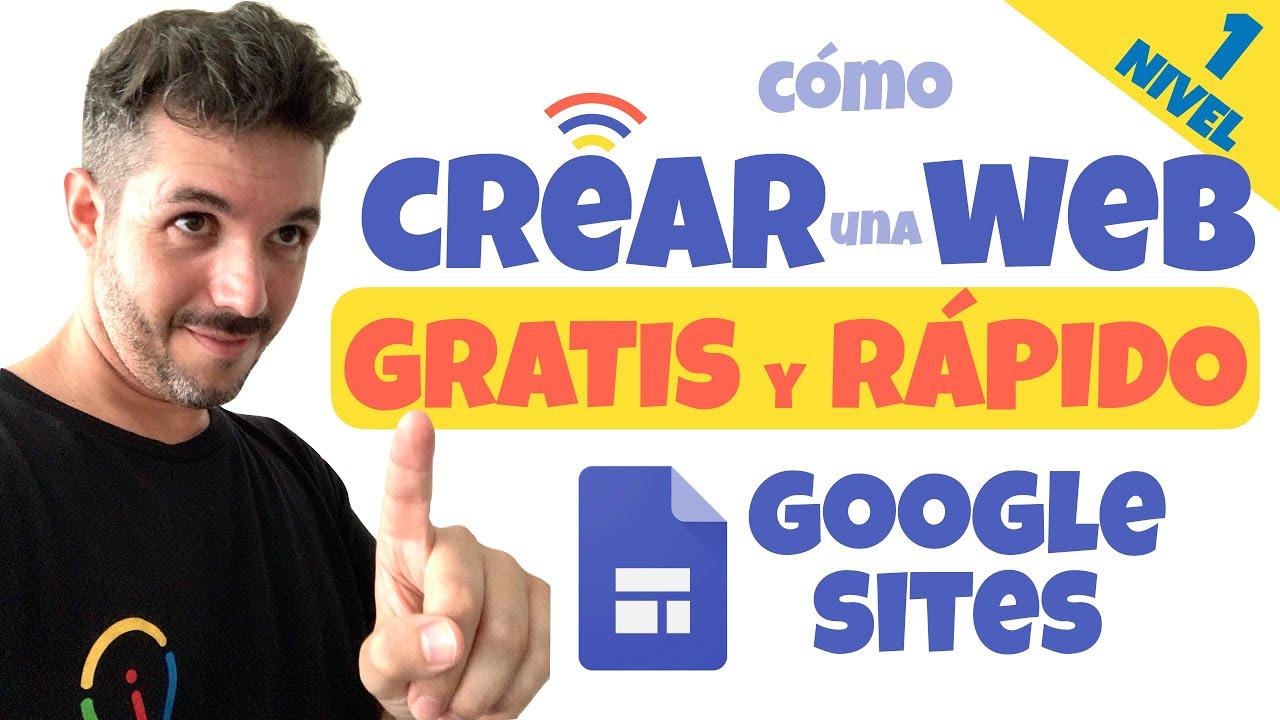 ✅ CÓMO CREAR UNA PÁGINA WEB GRATIS Y RÁPIDO 🤑🚀 Con Google Sites [Nivel 1]