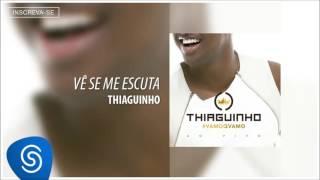 Thiaguinho - Vê Se Me Escuta (Álbum #VamoQVamo) [Áudio Oficial] Resimi