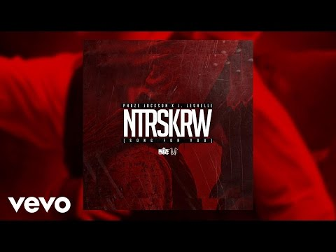 Phaze Jackson - Song For You (NTRSKRW) (AUDIO) ft. J.Leshelle