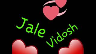 Vidosh and jale
