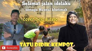 DIDI KEMPOT TATU (Cover Bejo Sutejo)