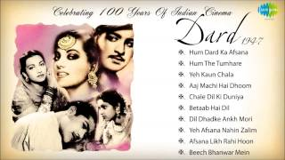 Dard [1947] - Bollywood Old Hindi Songs - Audio Jukebox - 100 Years Of Indian Cinema