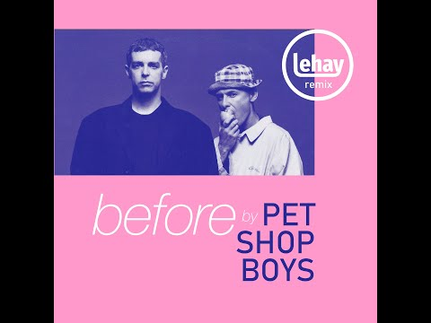 Pet Shop Boys -  Before (Lehay's Re-visited 2019) mp3