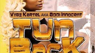 Vybz Kartel Aka Addi Innocent - Tun Back Way (Raw) [Sex Mate Riddim] May 2014