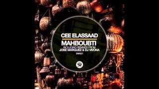 Cee Elassaad   Mahboubti Jose Marquez Remix