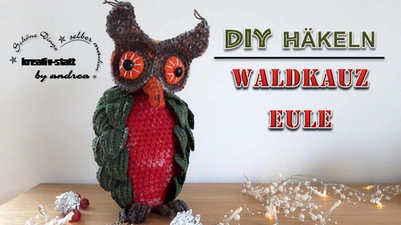 Diy Häkeln Waldkauz Eule Diy Crochet Wood Brown Owl Youtube