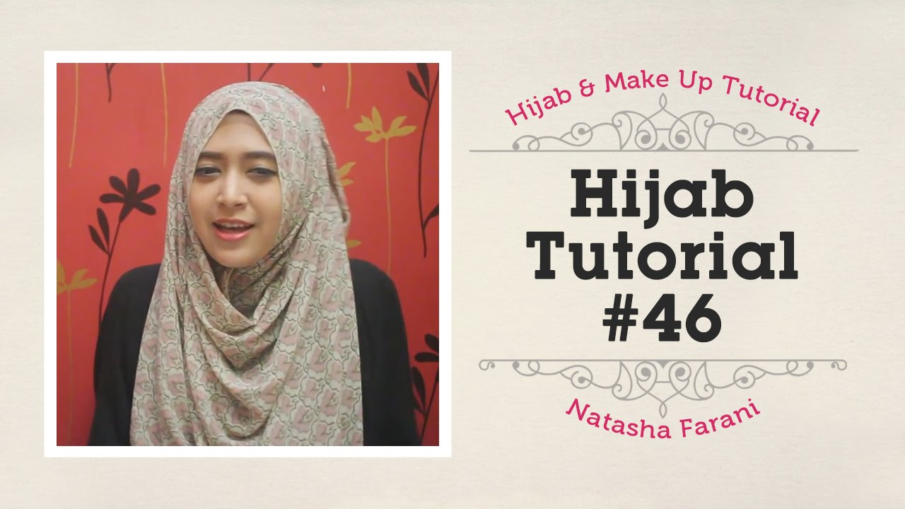 Hijab Tutorial Natasha Farani 46 How To Beauty YouTube