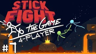Stick Fight: The Game - #7 - LAVA UPDATE!! (4 Player Gameplay)