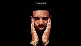 drake too good feat rihanna remix hd