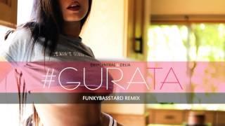 Deepcentral feat. Delia - Gura ta ( FunkyBasstard Remix)