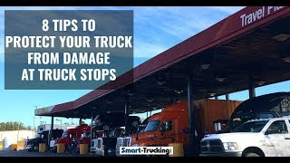 How to Protect Your Truck From Damage at Truck Stops: Trucker Tips