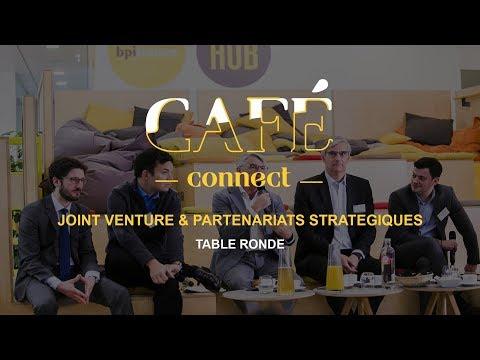 Partenariats stratégiques & Joint Venture : Table ronde   Cafe Connect   Le Hub Bpifrance