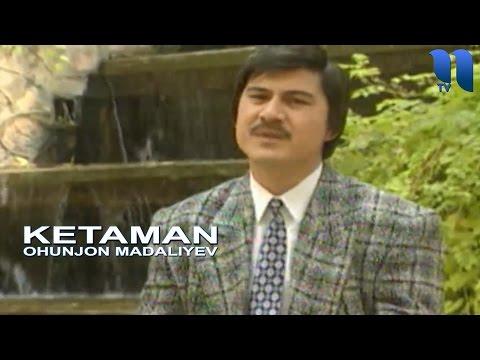 Охунжон Мадалиев - Кетаман | Ohunjon Madaliyev - Ketaman