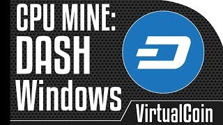 How to mine Dash - Using Windows CPU