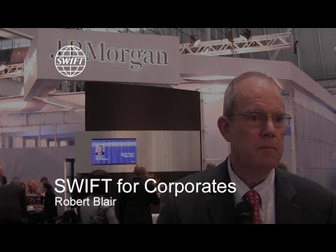 SWIFT for Corporates - Robert Blair