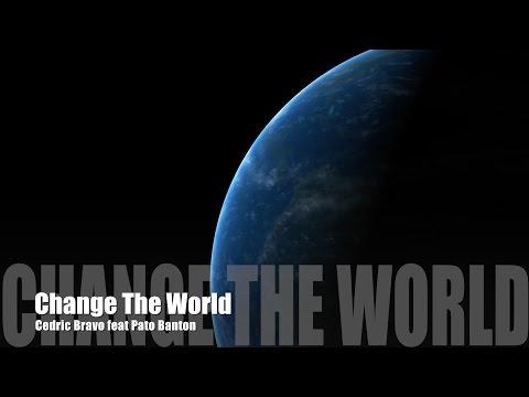 Change The World - Cedric Bravo featuring Pato Banton