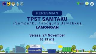 Download lagu PERESMIAN TPST SAMTAKU (SAMpahku TAnggung jawabKU) Lamongan