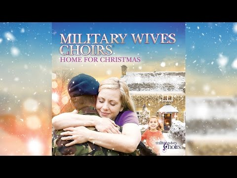 Military Wives Choirs - Home For Christmas - Official Video