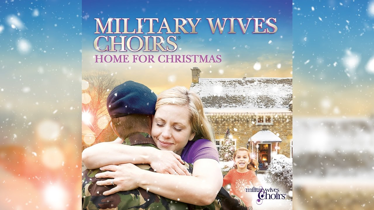 military wives choirs home for christmas official video youtube - Home For Christmas
