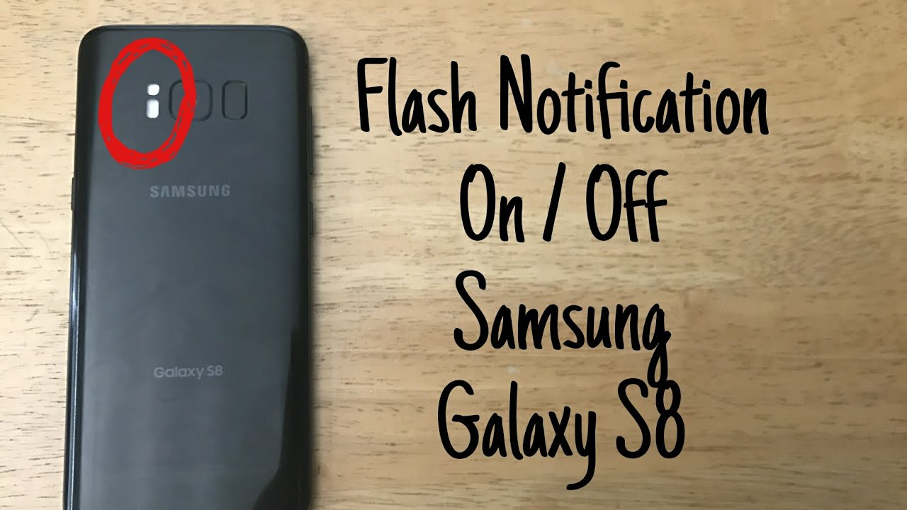 How to turn Flash Notification On/Off Galaxy S8