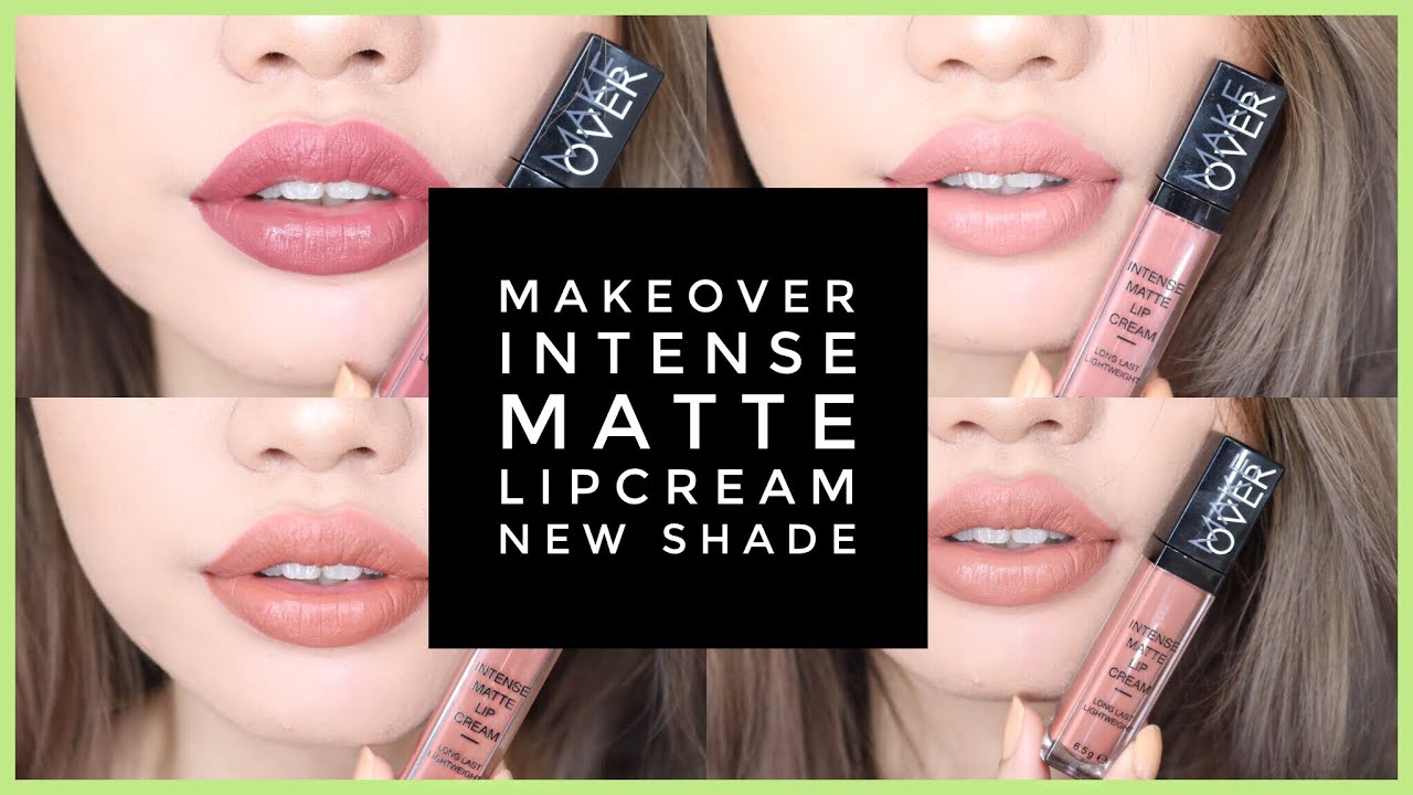 MAKEOVER INTENSE MATTE LIPCREAM 4 NEW SHADES - YouTube