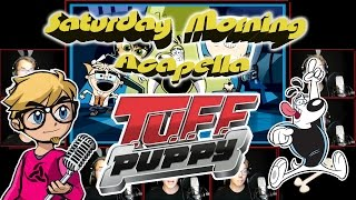 T.U.F.F. Puppy Theme - Saturday Morning Acapella