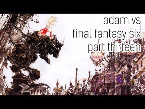 Adam vs. Final Fantasy Six - Part Thirteen