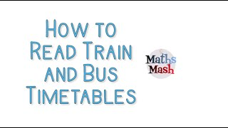 Reading and using train and bus timetables