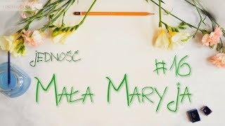 Mała Maryja #16 - Jedność