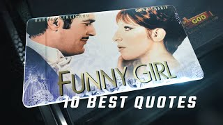 Funny Girl 1968 - 10 Best Quotes