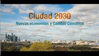 Documental Ciudad 2030 · Nueva Economía y Cambio Climático